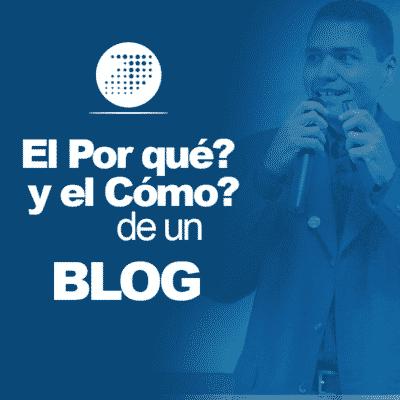 El Por qué? y el Cómo? de un Blog