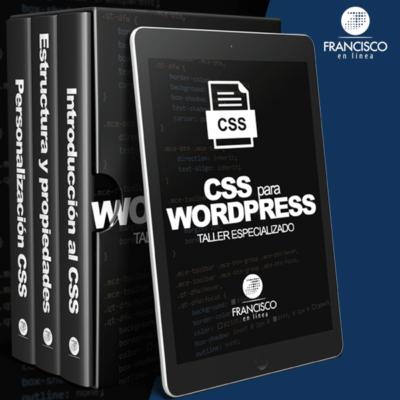 Taller Especializado CSS para WordPress <br> Fecha: 21 de Mayo 2021